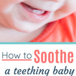 smiling baby, baby teeth, how to soothe a teething baby