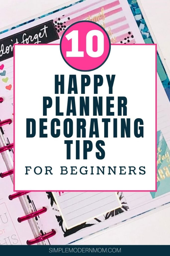 10 Happy Planner Decorating Tips For Beginners