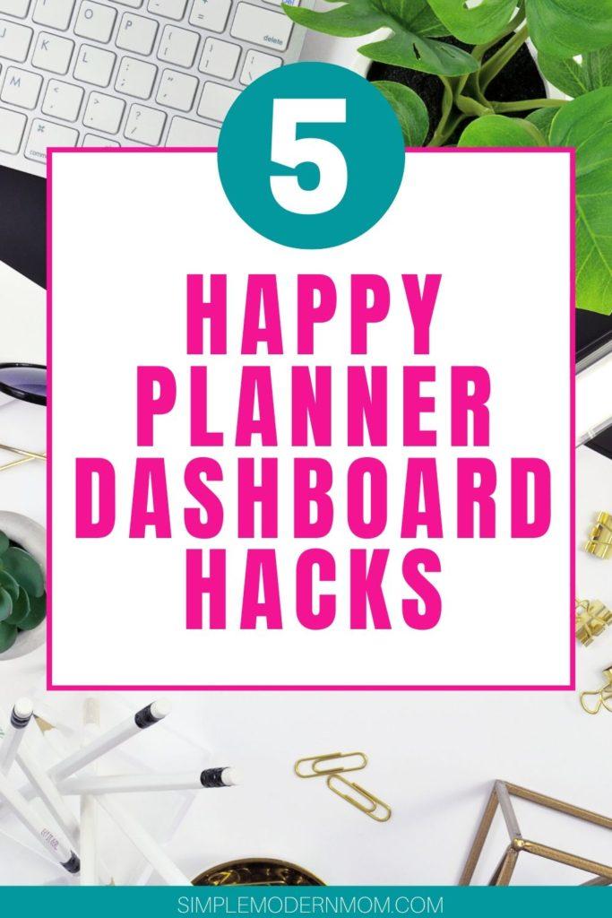 5 Happy Planner Dashboard Hacks