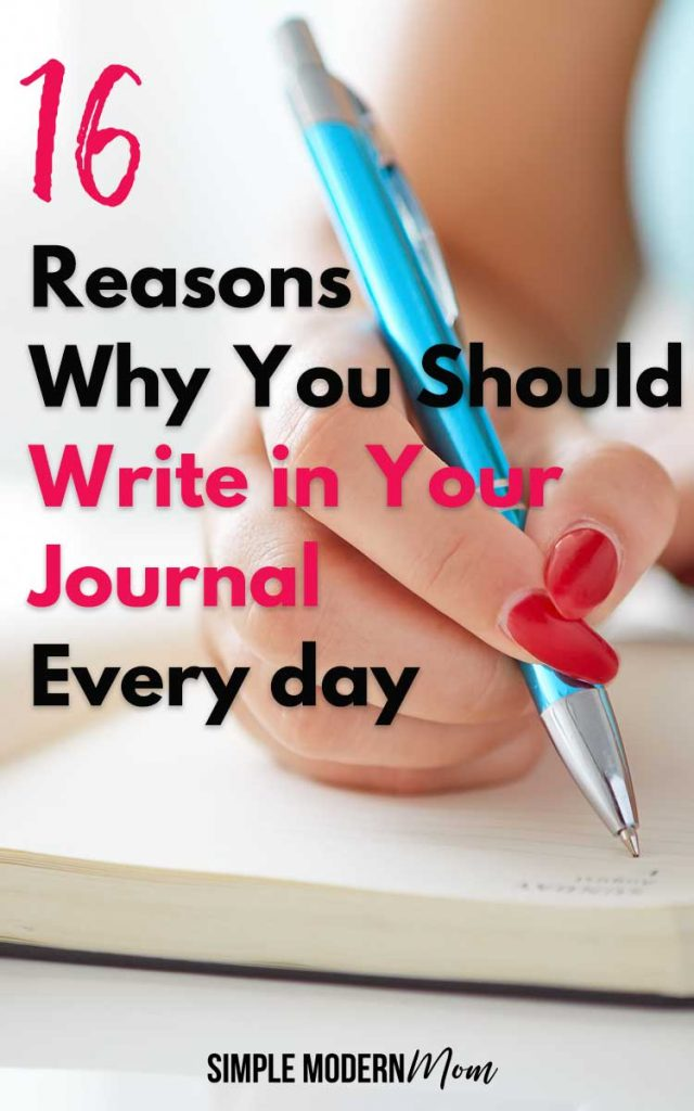 16 Reasons Why You Should Write In A Journal Every Day: Benefits Of A Daily Journal