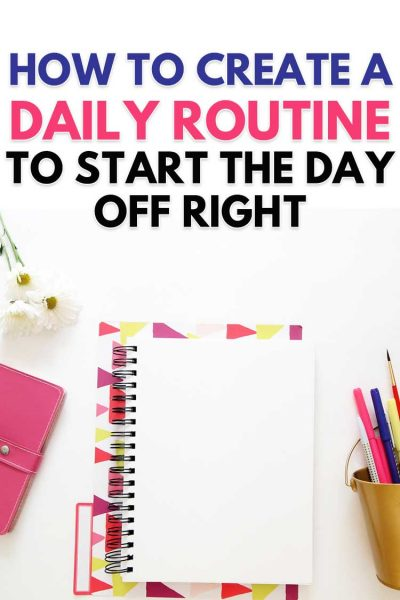 How to Create a Daily Routine to Start the Day Off Right