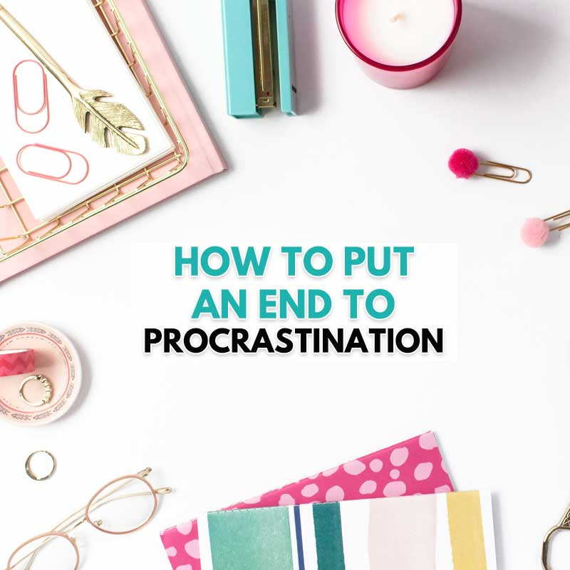 How to Put an End to Procrastination