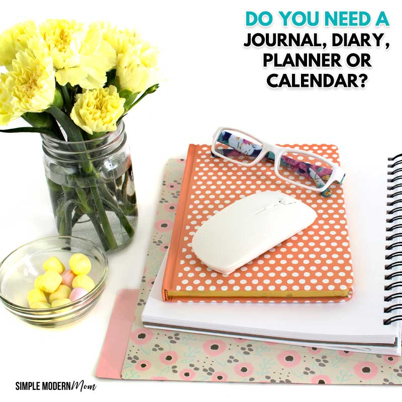 Do You Need a Journal, Diary, Planner or Calendar?