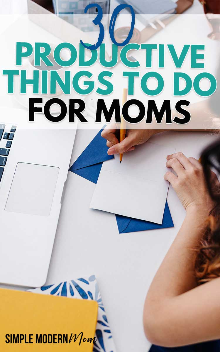 30 Productive Things to Do for Moms